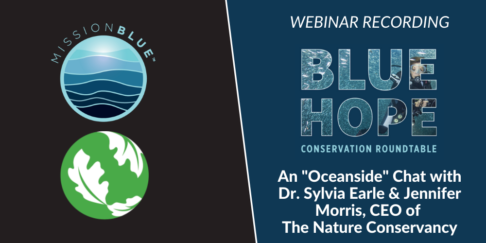 """An """"Oceanside"""" Chat with Dr. Sylvia Earle & Jennifer Morris, CEO of The Nature Conservancy"""